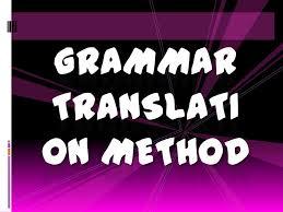 5 Advantage of Grammar Translation Method In Linguistics