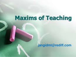12 Best Maxims of Teaching In Education