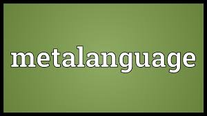 What Is Metalanguage In Linguistics And What Does Its Role