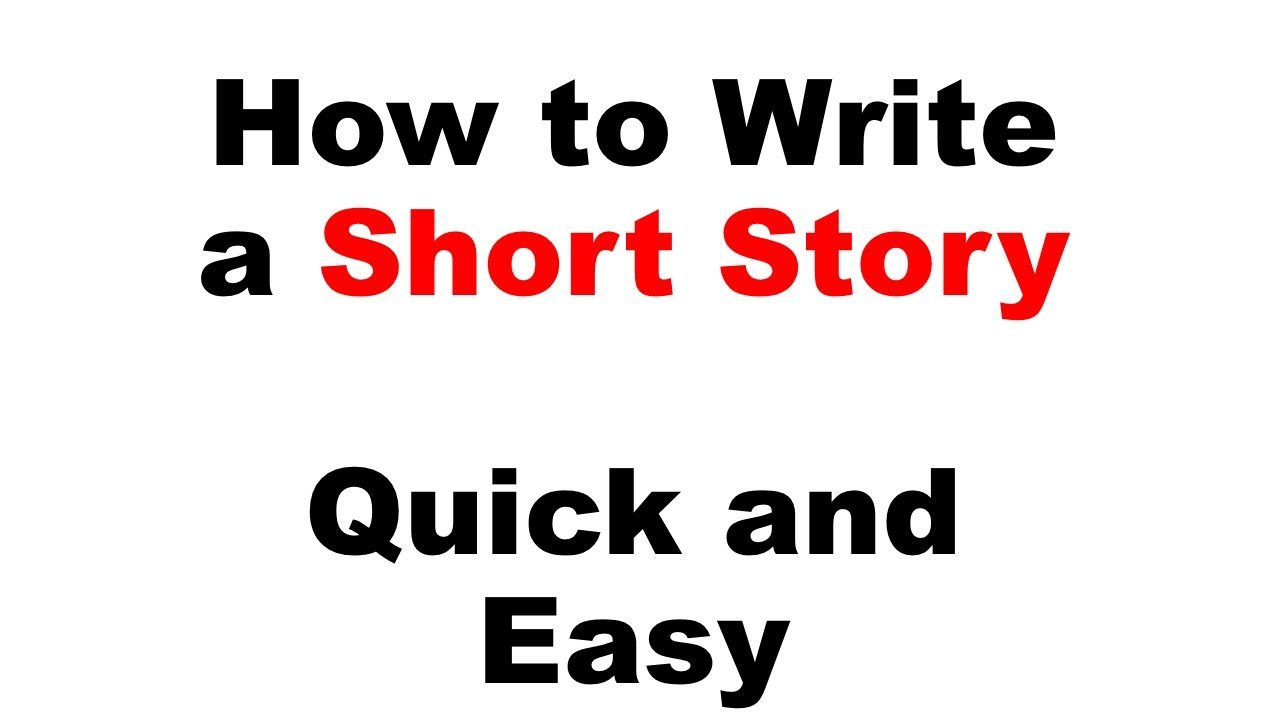 How To Write A Good Short Story,10 Tips For Short Story Writers